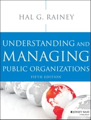Understanding and Managing Public Organizations ebook by Hal G. Rainey