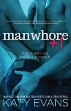 Manwhore +1 ebook by Katy Evans