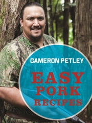 Easy Pork Recipes ebook by Cameron Petley