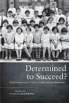 Determined to Succeed? - Performance versus Choice in Educational Attainment ebook by Michelle Jackson