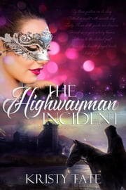 The Highwayman Incident - The Witching Well, #1 ebook by Kristy Tate