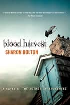 Blood Harvest ebook by Sharon Bolton,S. J. Bolton