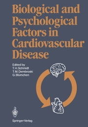 Biological and Psychological Factors in Cardiovascular Disease ebook by M. J. Halhuber,Thomas H. Schmidt,Theodore M. Dembroski,Gerhard Blümchen