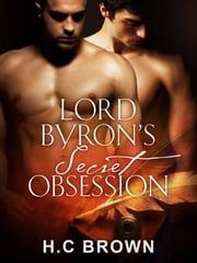 Lord Byron's Secret Obsession ebook by H.C. Brown
