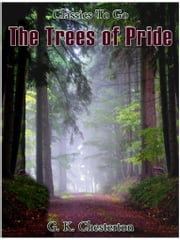 The Trees of Pride ebook by G.K.Chesterton