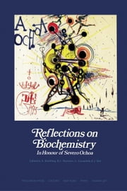 Reflections on Biochemistry: In Honour of Severo Ochoa ebook by Kornberg, A.