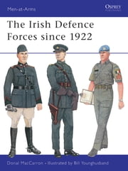 The Irish Defence Forces since 1922 ebook by Donal MacCarron,Bill Younghusband