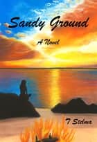 Sandy Ground ebook by T. Stelma