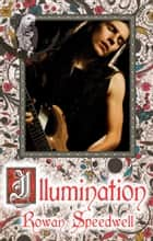 Illumination ebook by Rowan Speedwell