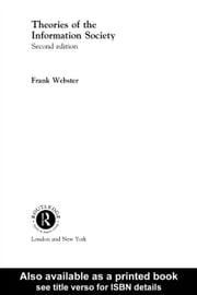 Theories of the Information Society ebook by Webster, Frank
