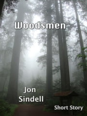 Woodsmen ebook by Jon Sindell
