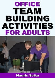 Office Team Building Activities For Adults ebook by Kobo.Web.Store.Products.Fields.ContributorFieldViewModel