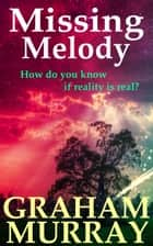 Missing Melody ebook by Graham Murray
