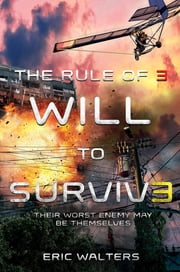 The Rule of Three: Will to Survive ebook by Eric Walters