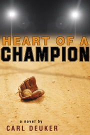 Heart of a Champion ebook by Carl Deuker