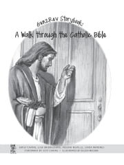 Gen2Rev Storybook - A Walk Through the Catholic Bible ebook by Gen2Rev Catholic Bible Studies, LLC