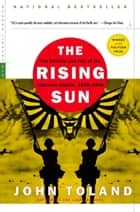 The Rising Sun - The Decline and Fall of the Japanese Empire, 1936-1945 ebooks by John Toland