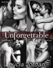 Unforgettable - Complete Series ebook by Lucia Jordan