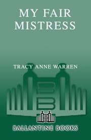 My Fair Mistress - A Novel ebook by Tracy Anne Warren