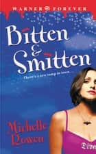 Bitten & Smitten ebook by Michelle Rowen