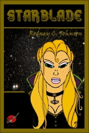 Starblade ebook by Rodney C. Johnson