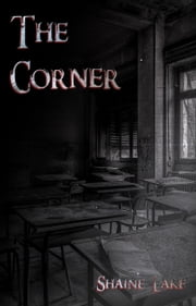 The Corner ebook by Shaine Lake
