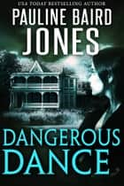 Dangerous Dance ebook by Pauline Baird Jones