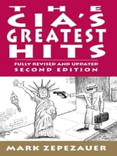 The CIA's Greatest Hits ebook by Mark Zepezauer