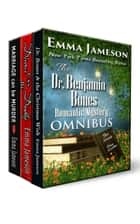 Dr. Benjamin Bones Romantic Mystery Omnibus - Two Novels and a Novella: Marriage Can Be Murder; Divorce Can Be Deadly; Dr. Bones and the Christmas Wish ebook by Emma Jameson