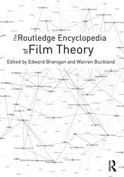 The Routledge Encyclopedia of Film Theory ebook by Edward Branigan,Warren Buckland