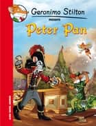 Peter Pan ebook by Geronimo Stilton, Titi Plumederat