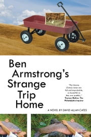 Ben Armstrong's Strange Trip Home ebook by David Allan Cates