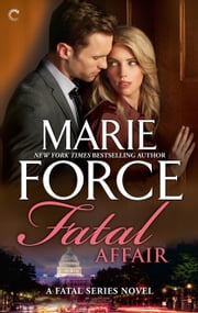 Fatal Affair: Book One of the Fatal Series ebook by Marie Force