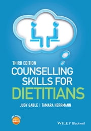 Counselling Skills for Dietitians ebook by Judy Gable,Tamara Herrmann