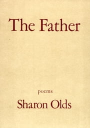 The Father ebook by Sharon Olds