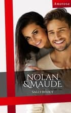 Nolan et Maude ebook by Sally Bitout
