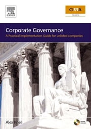 Corporate Governance: How To Add Value To Your Company: A Practical Implementation Guide ebook by Knell, Alex