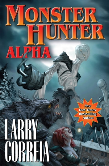 Monster Hunter Alpha ebook by Larry Correia