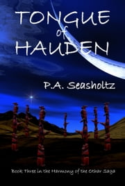 Tongue of Hauden (Harmony of the Othar Saga #3) ebook by P.A. Seasholtz