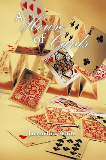 A House of Cards ebook by Jacqueline White