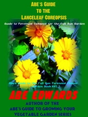 Abe's Guide to The Lanceleaf Coreopsis ebook by Abe Edwards