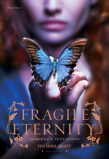 Fragile Eternity - Immortale tentazione ebook by Melissa Marr