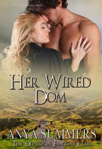 Her Wired Dom ebook by Anya Summers