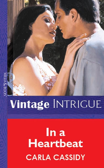 In a Heartbeat (Mills & Boon Vintage Intrigue) ebook by Carla Cassidy