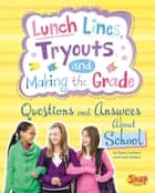 Lunch Lines, Tryouts, and Making the Grade - Questions and Answers About School ebook by Nancy Jean Loewen, Julissa Mora