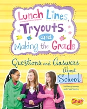 Lunch Lines, Tryouts, and Making the Grade - Questions and Answers About School ebook by Nancy Jean Loewen,Julissa Mora