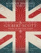 The Gilbert Scott Book of British Food ebook by Marcus Wareing