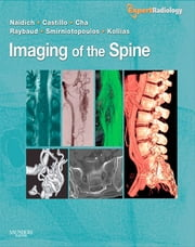 Imaging of the Spine E-Book - Expert Radiology Series ebook by Spyros Kollias,Thomas P. Naidich, MD,Mauricio Castillo, MD,Soonmee Cha, MD,Charles Raybaud, MD,James G. Smirniotopoulos, MD