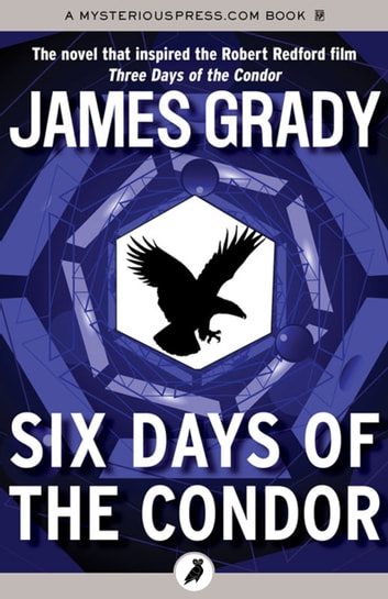 Six Days of the Condor ebook by James Grady