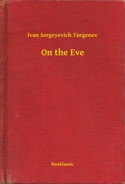 On the Eve ebook by Ivan Sergeyevich Turgenev